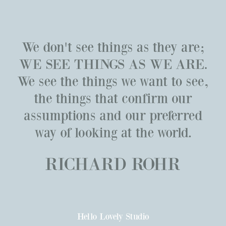 Richard Rohr inspirational quote about spiritual seeing and bias - Hello Lovely Studio. #richardrohr #rohrquotes #spirituality #christianity #faithquotes