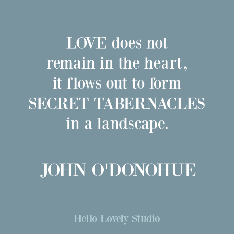 John O'Donohue inspirational quote about love - a beautiful thought about its flow from the Irish poet. #lovequotes #inspirationalquotes #soulfulquotes