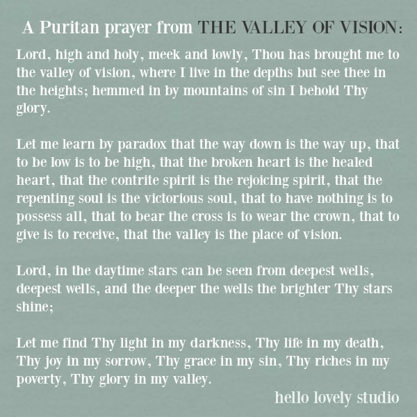 Puritan prayer from THE VALLEY OF VISION on Hello Lovely Studio. #prayers #inspirationalquote #faithquote #spirituality #christianity
