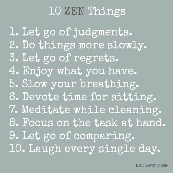10 zen things on Hello Lovely Studio. #quotes #zen #simpleliving #slowliving #hellolovelystudio