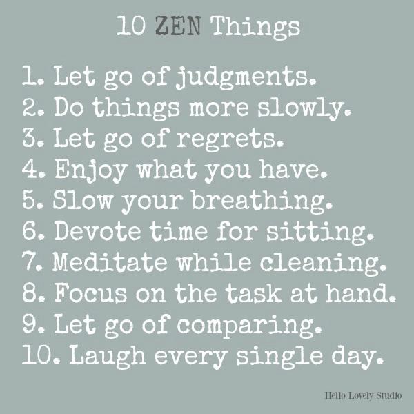 10 zen things on Hello Lovely Studio. #quotes #zen #simpleliving #slowliving #hellolovelystudio