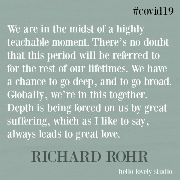Richard Rohr inspirational quote about the pandemic and covid 19 virus as a teachable moment on Hello Lovely Studio. #richardrohr #quotes #faithquotes #inspirationalquote #pandemic