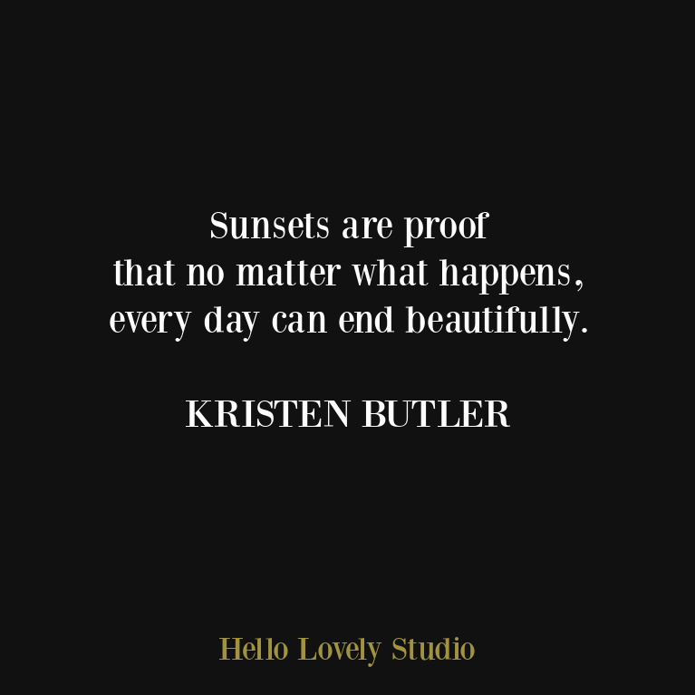 Sunset quote by Kristen Butler on Hello Lovely Studio. #sunsets #inspirationalquotes
