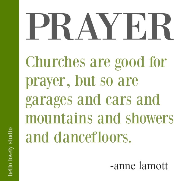 Anne Lamott quote about prayer on Hello Lovely Studio. #quotes #faithquote #christianity #prayer #annelamott