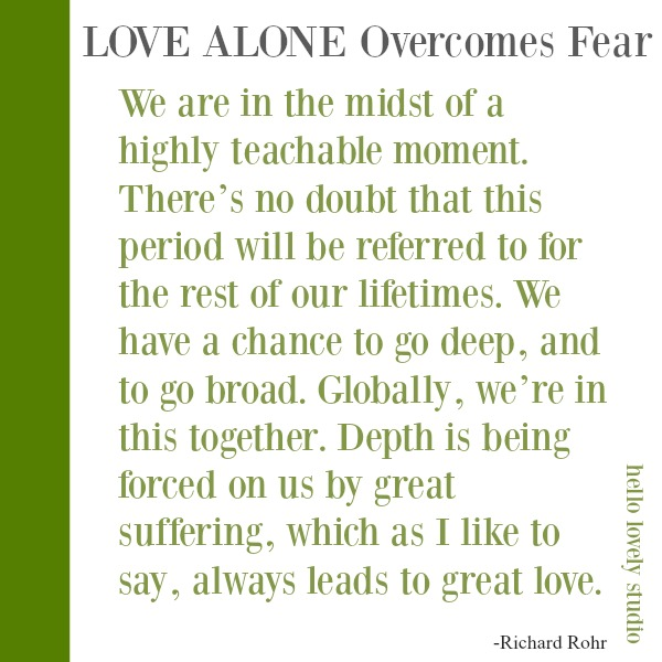 Quote about love conquering fear by Richard Rohr on Hello Lovely Studio. #quotes #richardrohr #lovequote #faithquote #christianity #spirituality