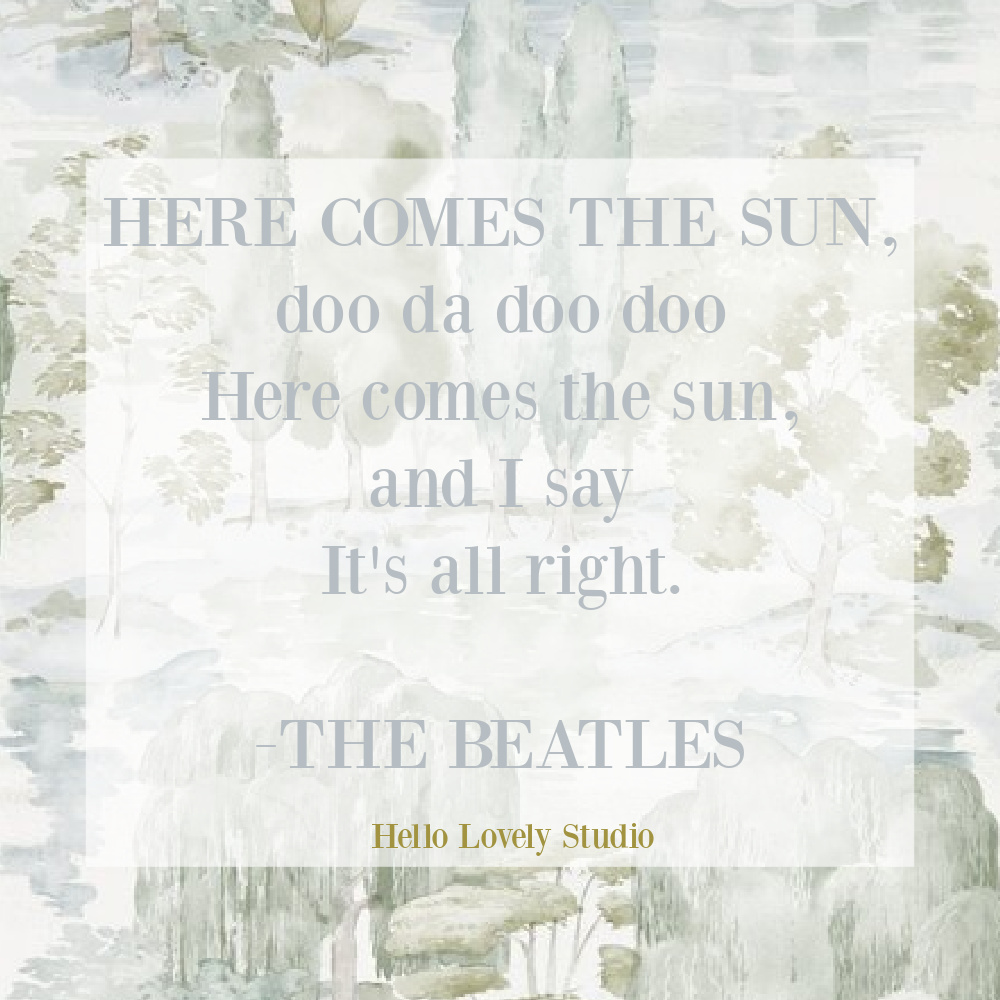 Beatles inspirational quote song lyric here comes the sun - Hello Lovely Studio. #springquotes #sunshinequotes #happyquotes #encouragementquotes