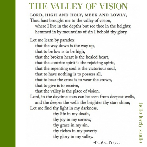 The Valley of Vision Puritan Prayer on Hello Lovely Studio. #valleyofvision #prayers #christianity #faithquote #biblequote