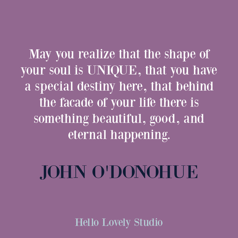 Inspirational quote about the soul and what is eternal by John O'Donohue on Hello Lovely Studio. #johnodonohue #quotes #spirituality #soulquotes #encouragementquotes