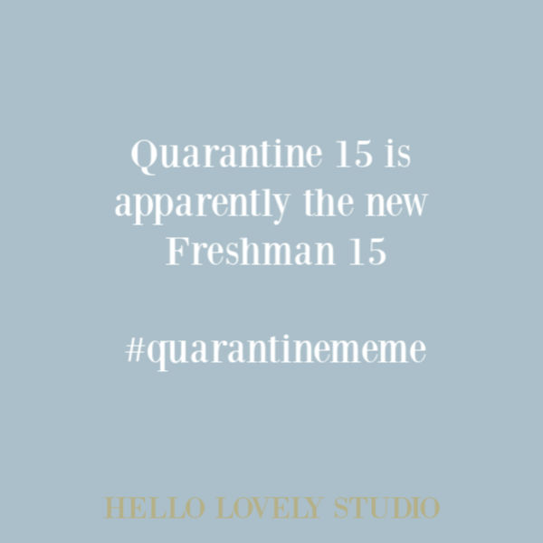 Funny meme and humor about quarantine on Hello Lovely Studio. #quarantinememe #covidhumor #pandemic2020 #memes #humor