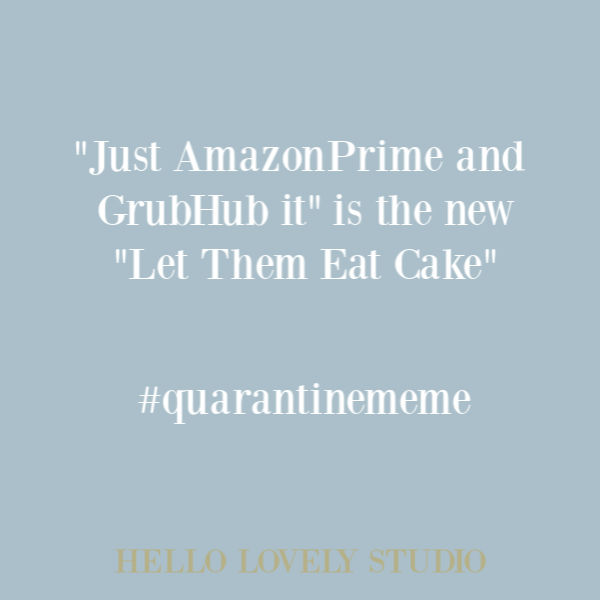 Funny meme about quarantine and eating. #quarantinememe #covidhumor #pandemic2020 #memes #humor