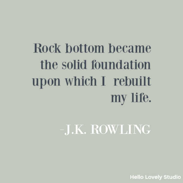 J. K. Rowling inspirational quote about rock bottom on Hello Lovely Studio. #jkrowling #quotes #struggle #success #quotes