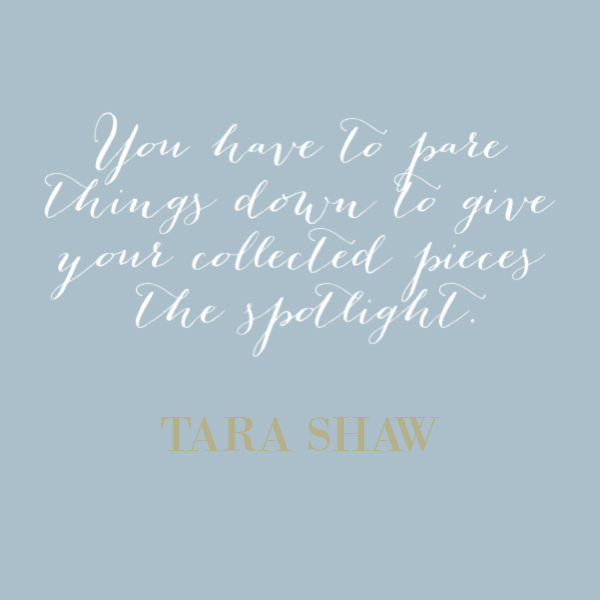 Design quote from Tara Shaw.