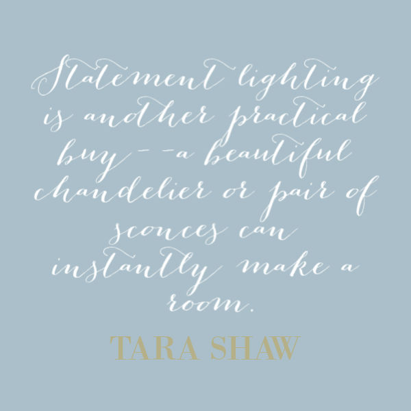 Inspirational quote from interior designer Tara Shaw.