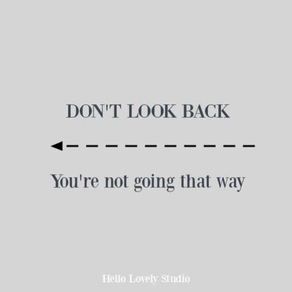 Inspirational quote about moving forward on Hello Lovely Studio. #quotes #inspiraional #personalgrowth