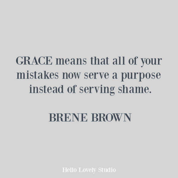 Brene Brown inspirational quote about grace on Hello Lovely Studio. #quotes #brenebrown #gracequotes #faithquotes #spirituality #personalgrowth