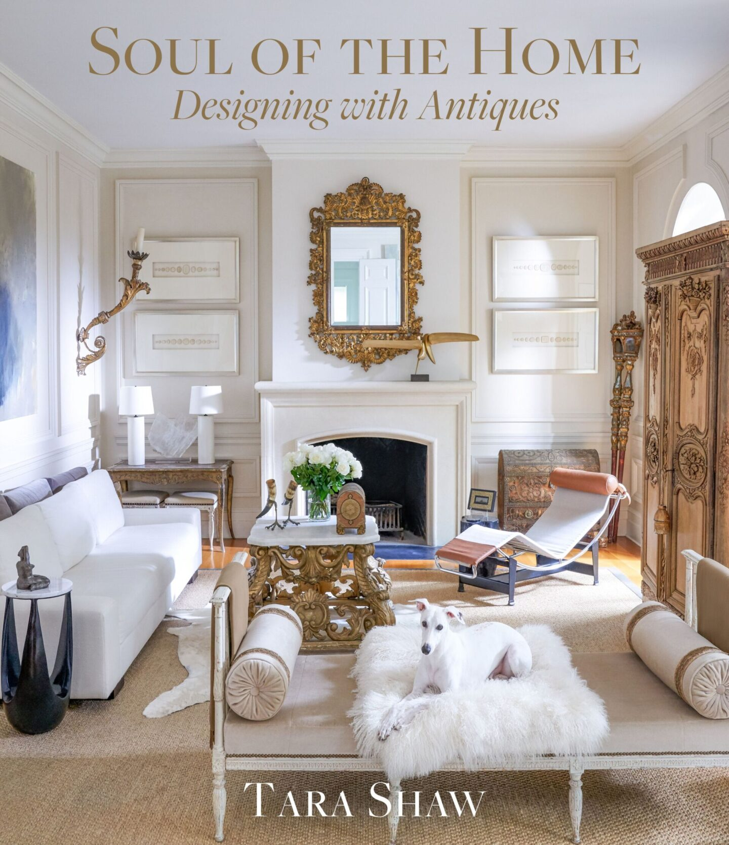 Tara Shaw The Soul of a Home book cover. #tarashaw #soulofthehome #designingwithantiques #designbook #interiordesign