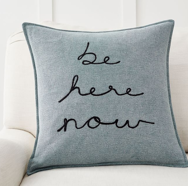 Be here now pillow. Airstream at Pottery Barn is a lovely collection of whimsical and happy camper decor whether we have a vintage camper to put in or not! #airstream #potterybarn #happycamper #whimsicalgifts #vintagecamper #homedecor #beherenow