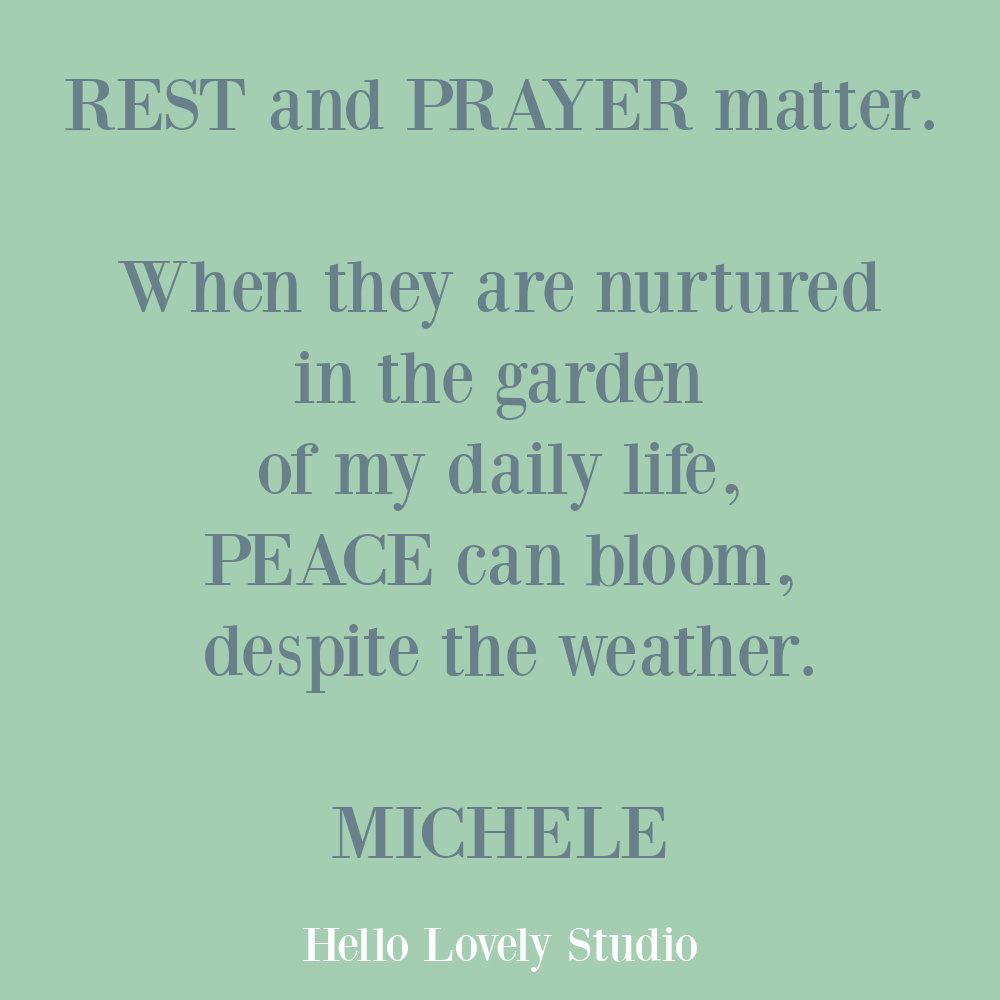 Inspirational quote about peace, rest, and prayer by Michele of Hello Lovely. #peacequotes #prayerquotes #spiritualityquotes #selfcarequotes