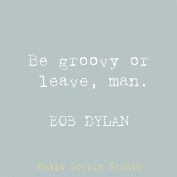 Hippie quote to inspire, disarm, uplift, and stir your heart on Hello Lovely Studio. This post features Airstream decor at Pottery Barn while it also offers glimpses of dreamily hitting the open road. #hippiequote #inspirationalquote #bobdylan #quotes