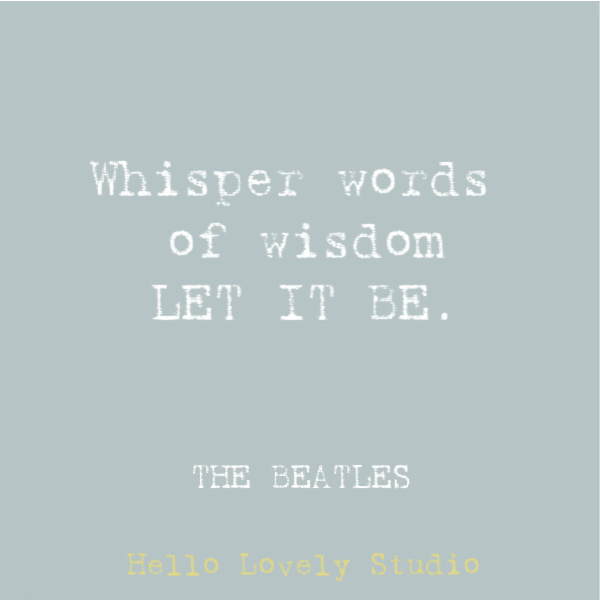 Beatles quote: let it be. #beatles #quotes #lyric #hippiequote