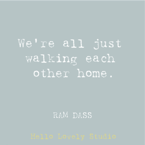 Hippie quote to inspire, disarm, uplift, and stir your heart on Hello Lovely Studio. This post features Airstream decor at Pottery Barn while it also offers glimpses of dreamily hitting the open road. #hippiequote #inspirationalquote #ramdass #spirituality #quotes