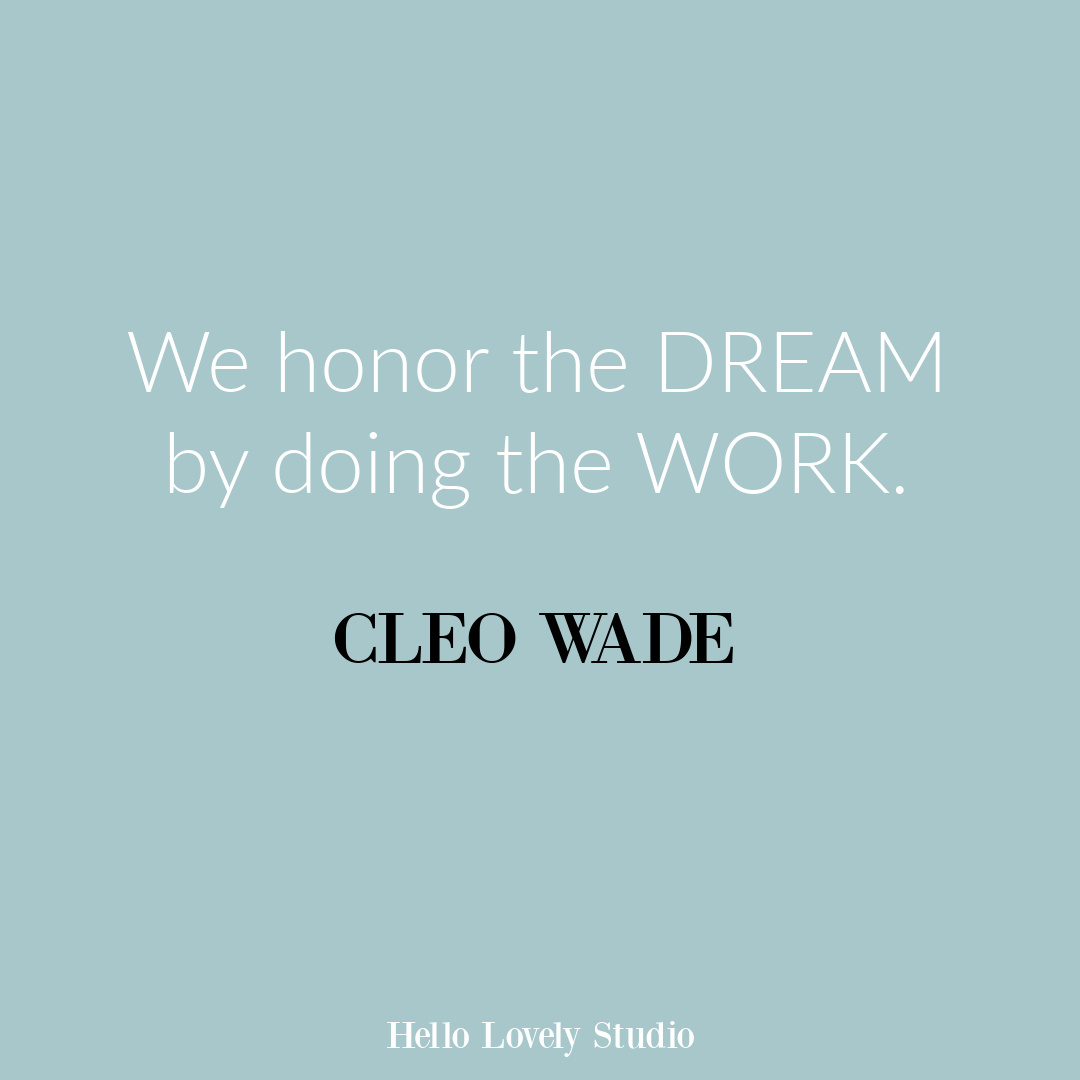 Cleo Wade inspirational quote about dreams and work on Hello Lovely. #dreamquotes #inspirationalquotes