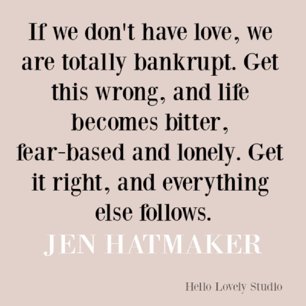 Jen Hatmaker quote about love. #jenhatmaker #quotes #inspirationalquotes #lovequotes