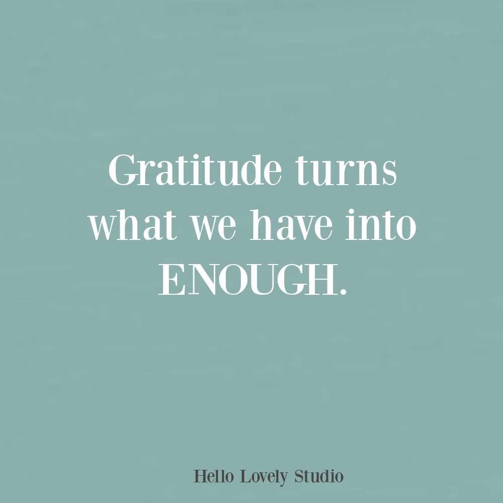 Gratitude quote on Hello Lovely Studio. #gratitudequotes #thanksgiving #gratefulquotes