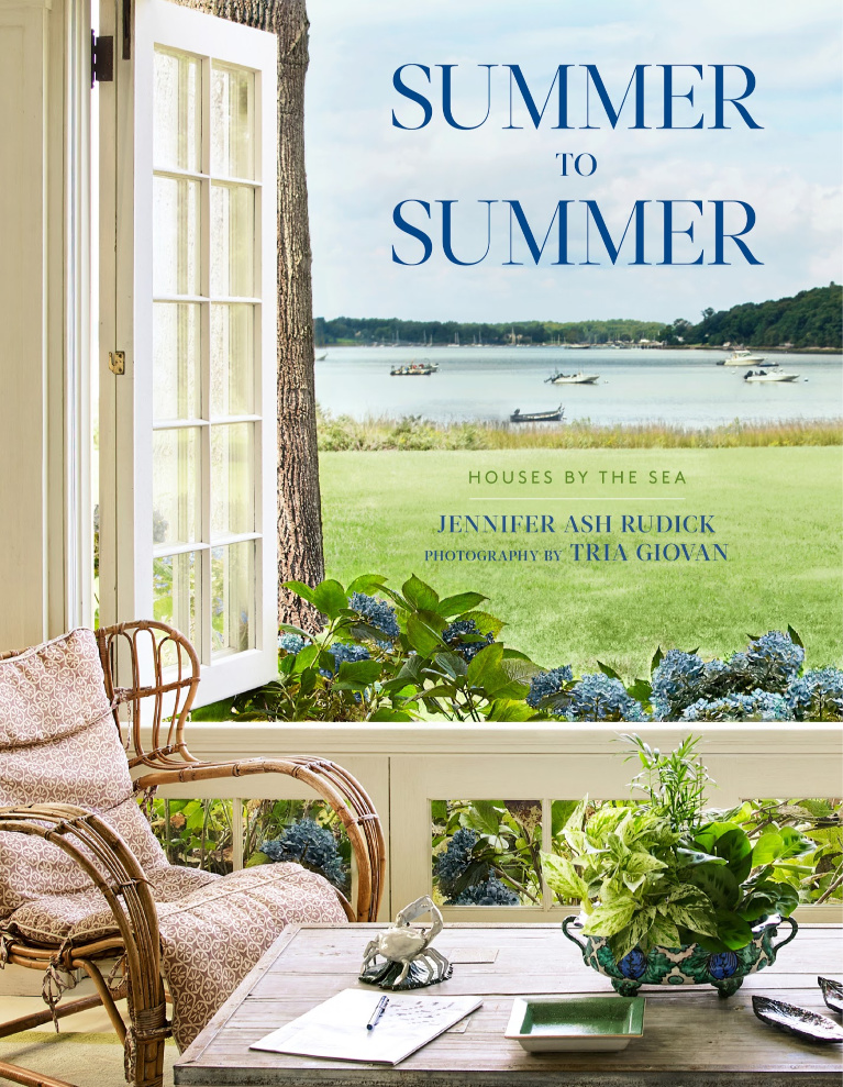 Summer to Summer book cover - Jennifer Ash Rudick, photos by Tria Giovan. #summertosummer #rudick #interiordesign #designbooks