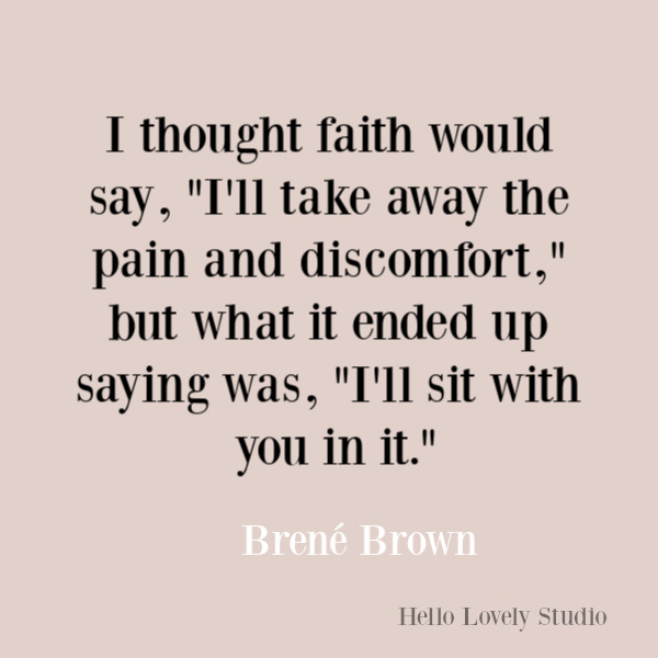 Faith, spirituality and inspirational quote on Hello Lovely Studio. #quotes #inspirationalquotes #spirituality #christianity #faithquotes #brenebrown