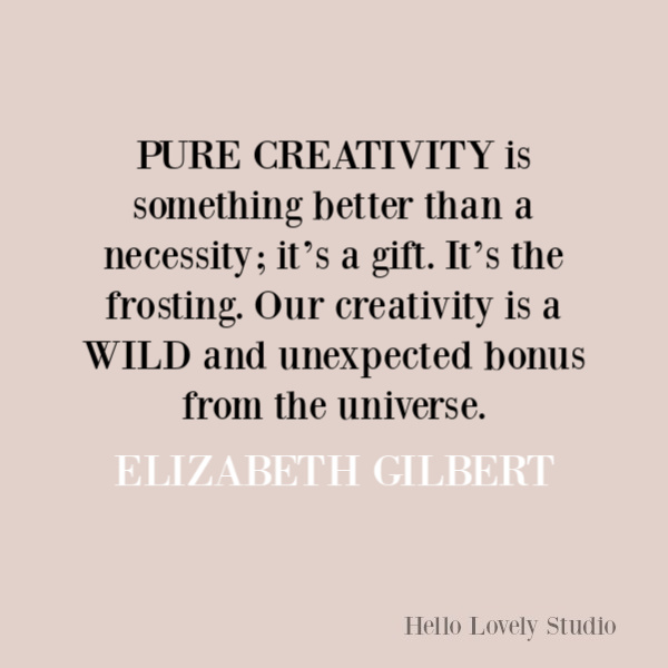 Elizabeth Gilbert inspirational quote. #elizabethgilbert #quotes #inspirationalquotes