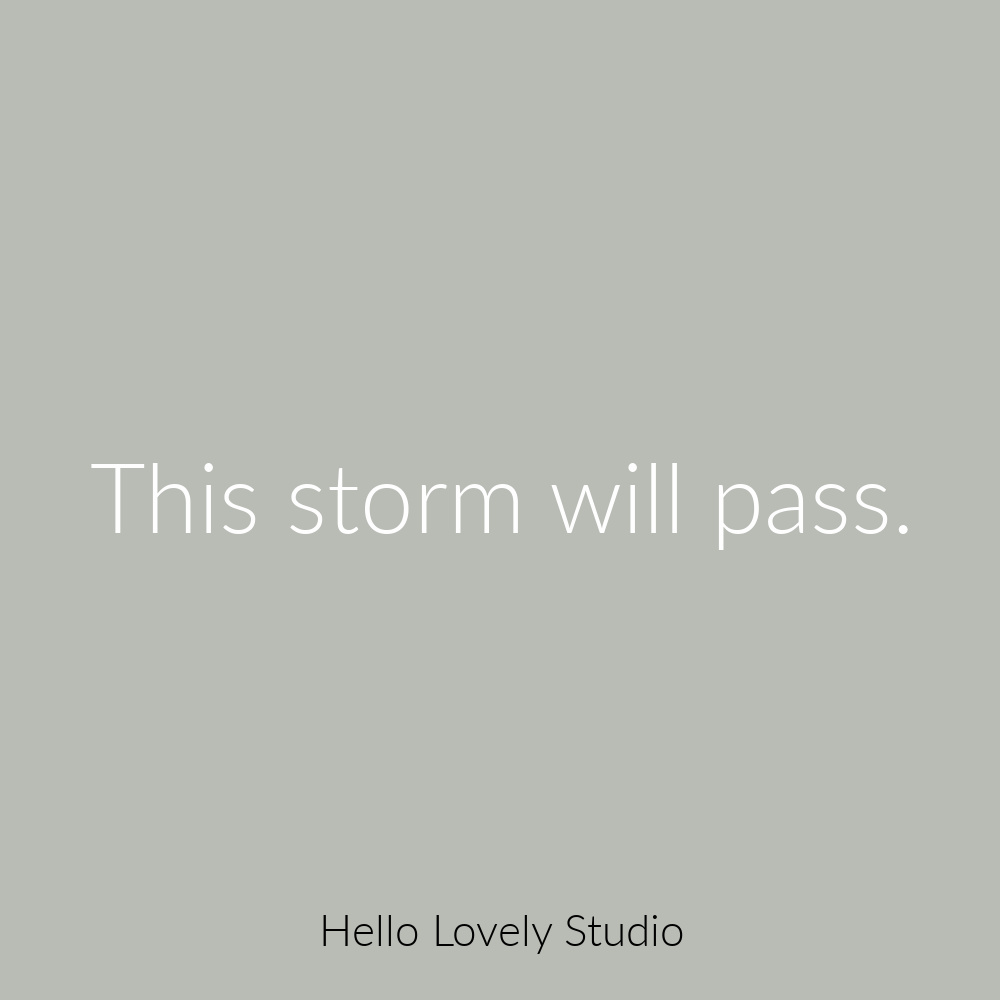 Encouraging quote on Hello Lovely - this storm will pass. #encouragement #comfortquotes
