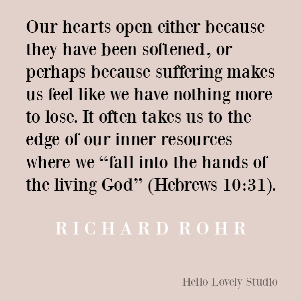 Faith, spirituality and inspirational quote on Hello Lovely Studio. #quotes #inspirationalquotes #spirituality #christianity #richardrohr #faithquotes