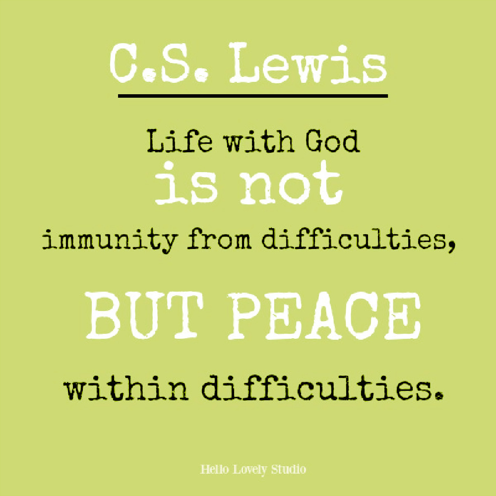 C.S. Lewis quote about peace within difficulties on Hello Lovely. #cslewis #faithquotes #christianityquotes