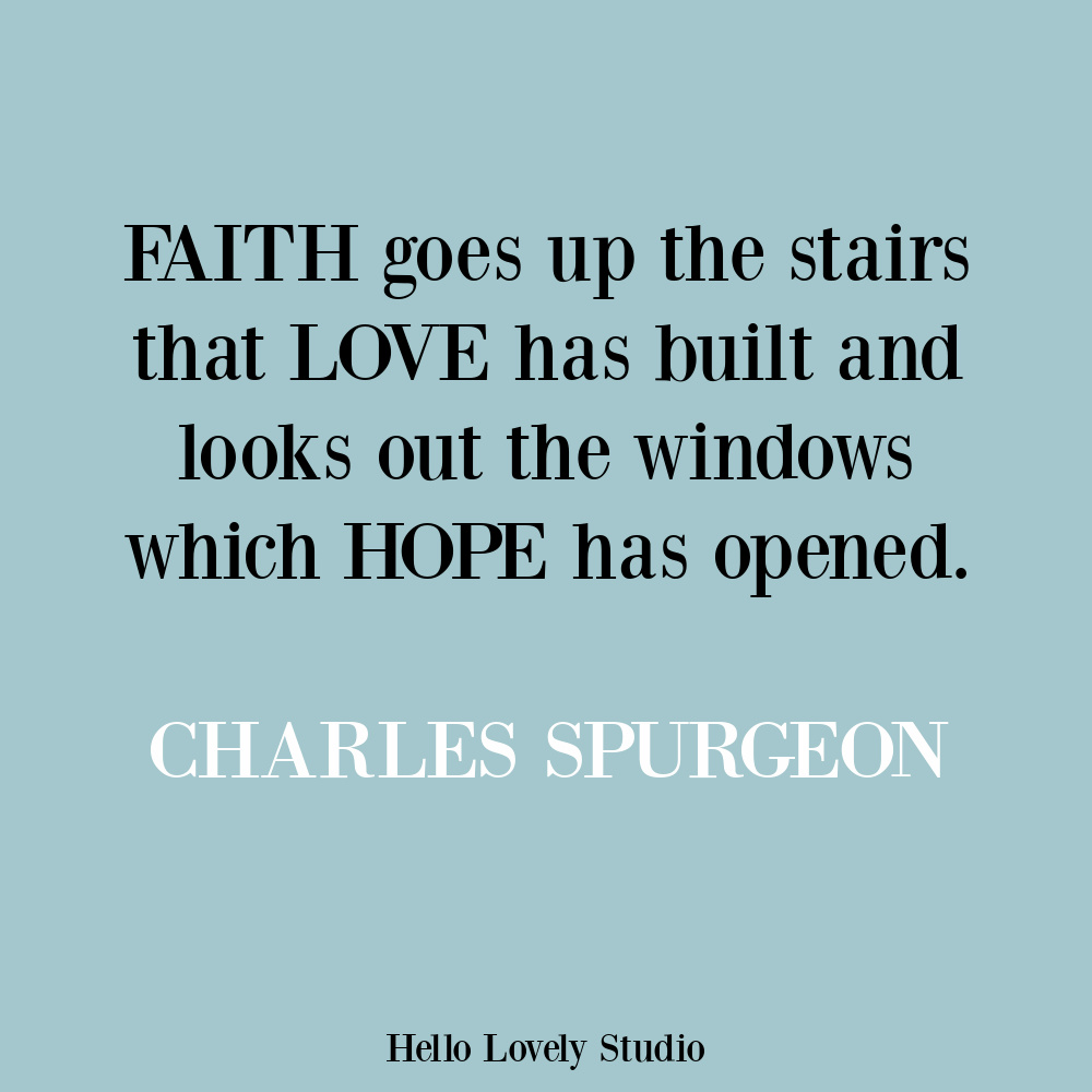 Faith, love, and hope quote on Hello Lovely by Charles Spurgeon. #faithhopelove #charlesspurgeon