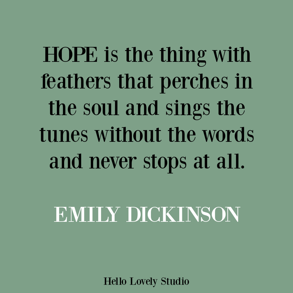 Emily Dickinson quote about hope on Hello Lovely. #hopequotes #emilydickinsonquotes