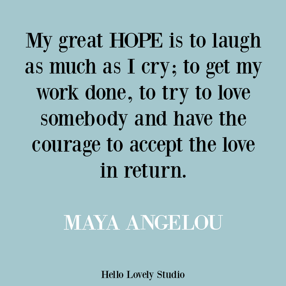 Maya Angelou hope quote on Hello Lovely. #hopequotes #mayaangelou
