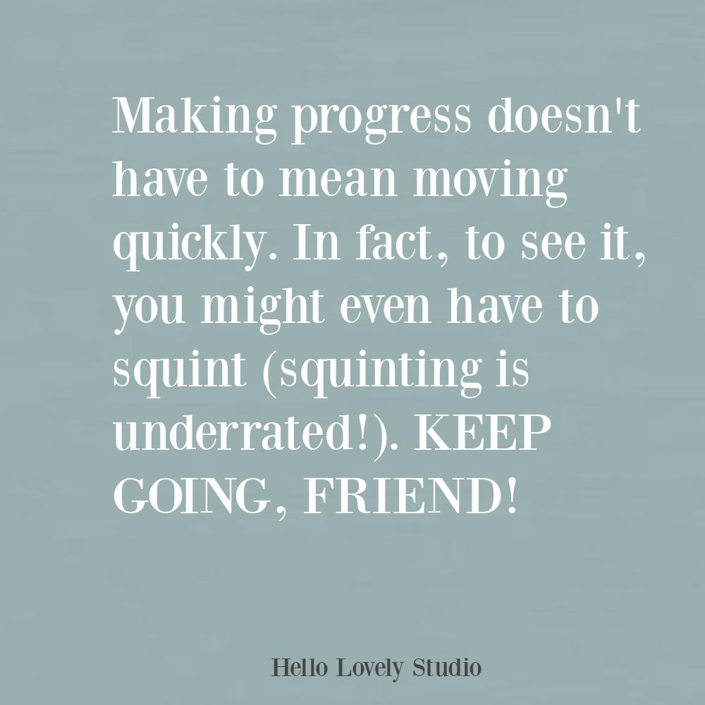 Progress encouragement quote on Hello Lovely Studio. #encouragement #progressquotes