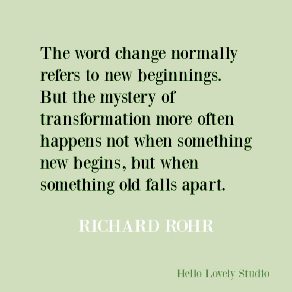 Richard Rohr quote about change on Hello Lovely Studio. #changequotes #richardrohr
