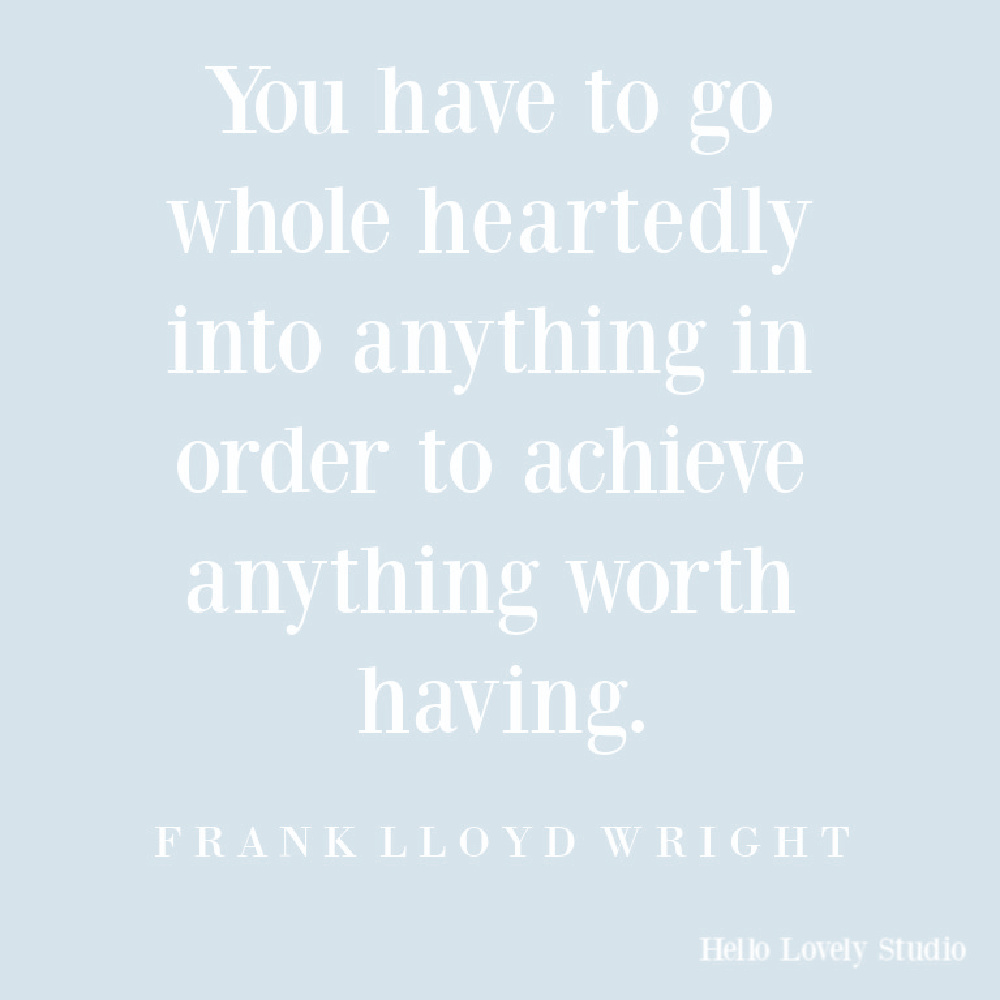 Frank Lloyd Wright quote on Hello Lovely. #flw #flwquotes #franklloydwright