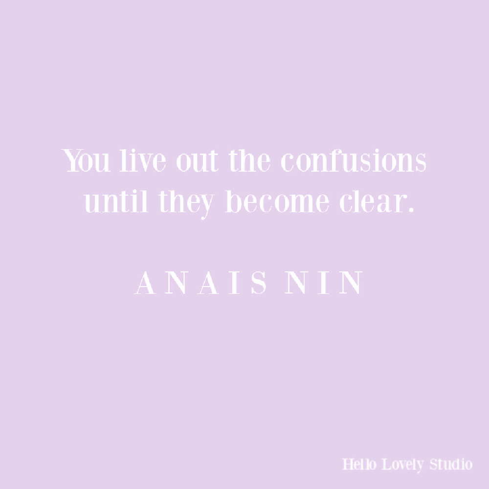 Anais Nin quote on Hello Lovely. #lifequtoes #strugglequotes #anaisninquotes