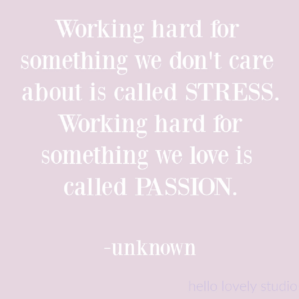 Passion quote on Hello Lovely. #passionquotes #stressquotes