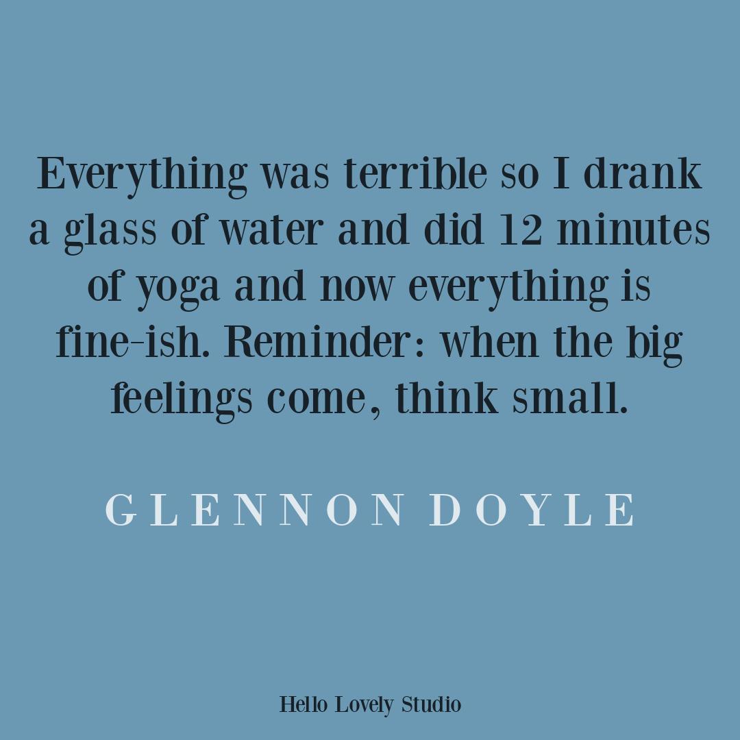 Glennon Doyle quote about big feelings and sensitivity on Hello Lovely Studio. #glennondoyle #sensitivityquotes #selflovequotes #selfcare