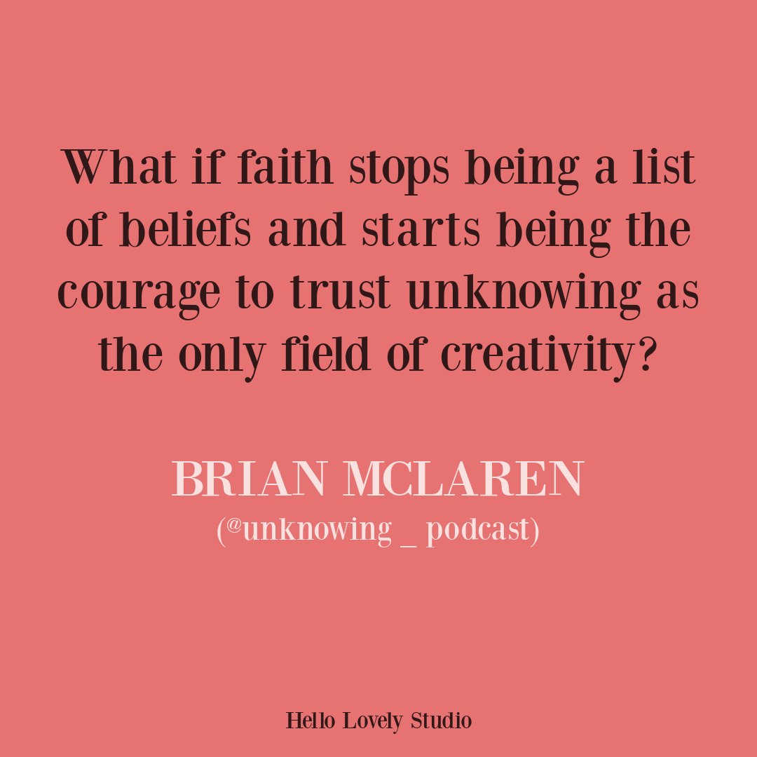 Brian McLaren faith quote on Hello Lovely Studio. #contemplativechristian #spiritualityquotes #faithquotes