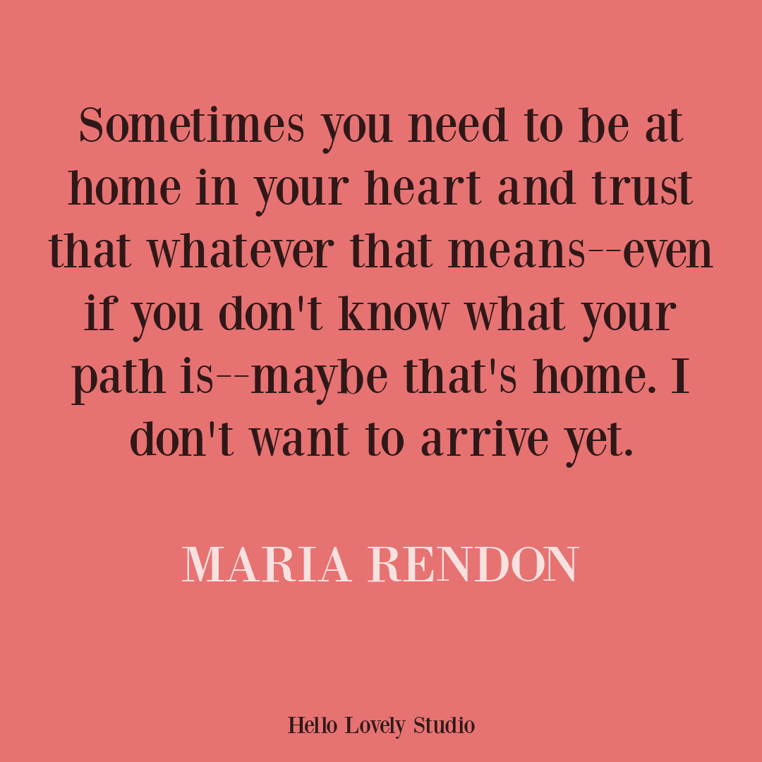 Quote about home and personal growth by Maria Rendon on Hello Lovely Studio. #personalgrowthquotes