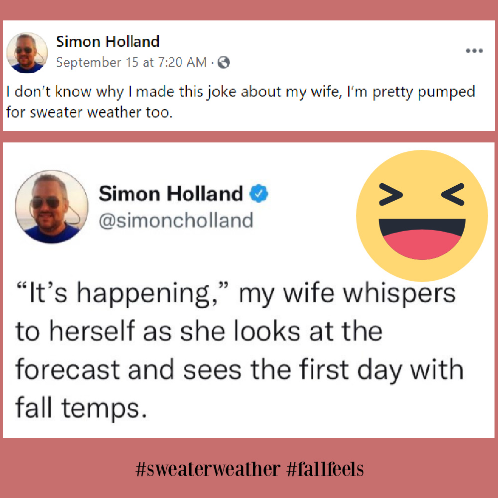 Funny fall tweet about sweater weather from Simon Holland. #funnytweets #falltweet #fallhumor