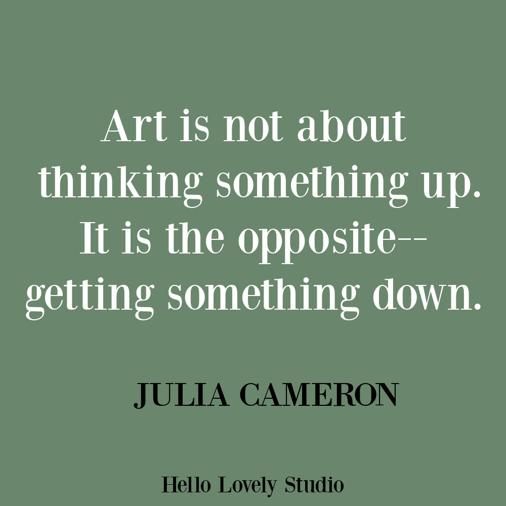 Artist quote by Julia Cameron (The Artist Way) on Hello Lovely. #artquotes #artistquotes #creativityquotes
