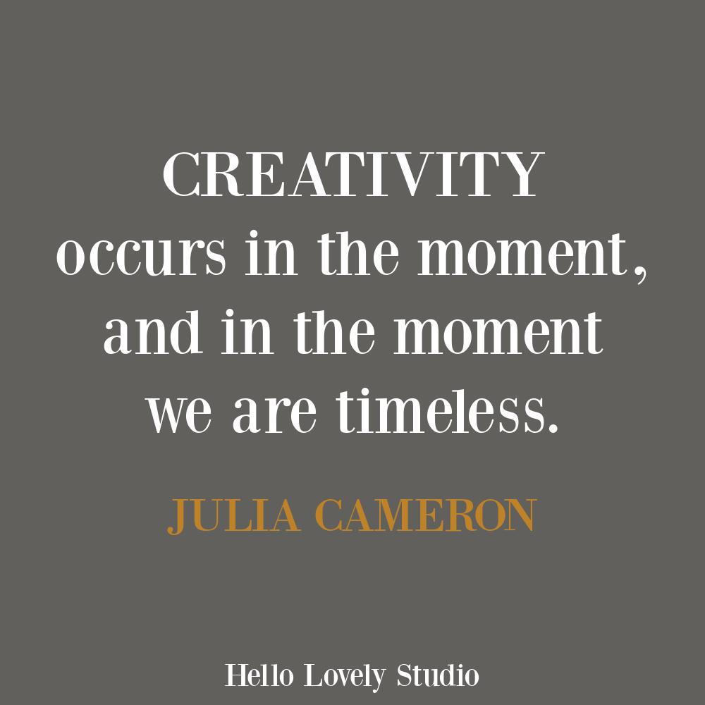 Julia Cameron creativity art quote on Hello Lovely. #artquotes #creativityquotes