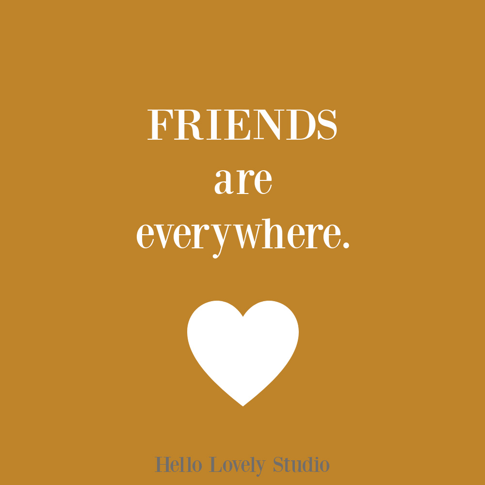 Friends quote on Hello Lovely. #friendshipquote #encouragementquotes