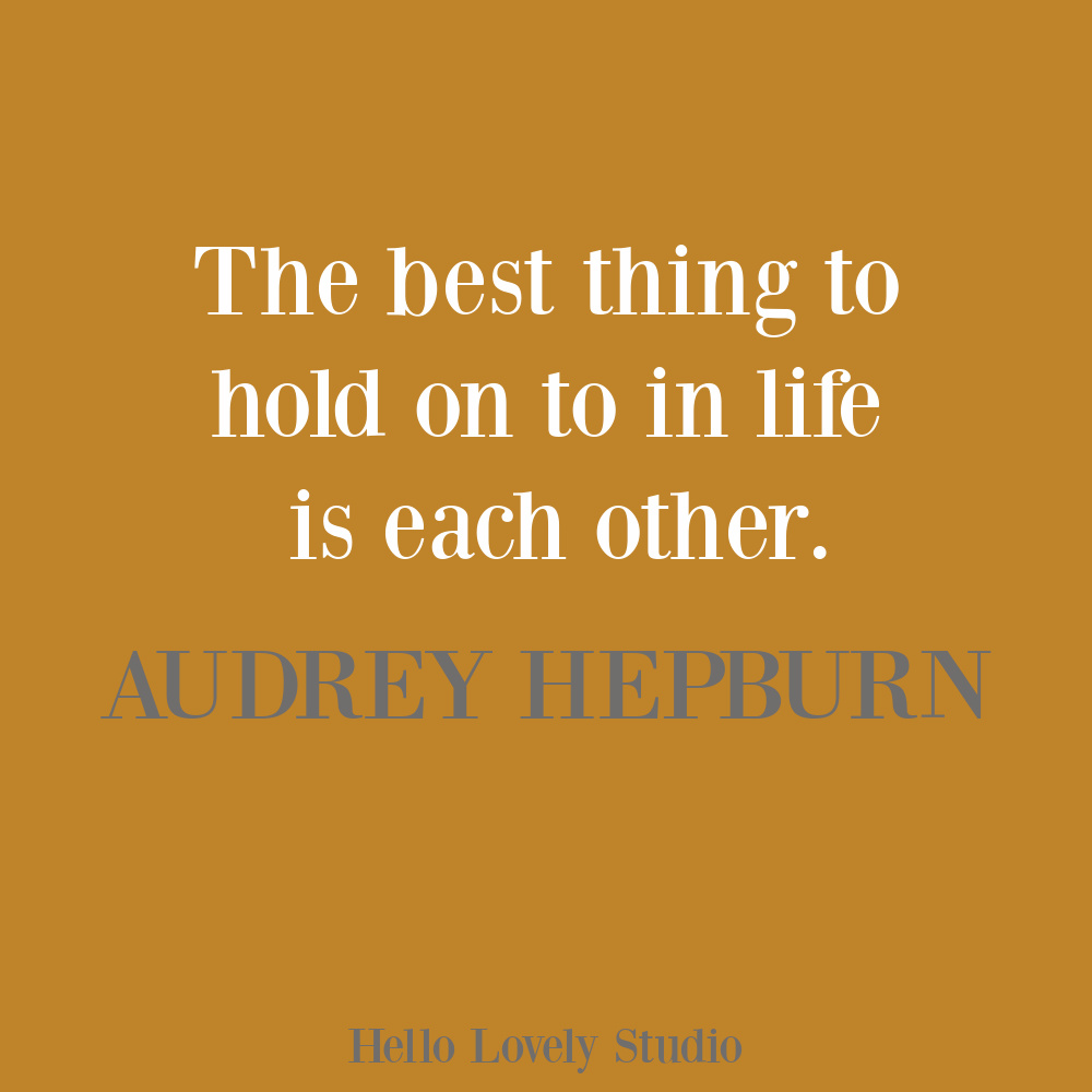 Audrey Hepburn life quote on Hello Lovely. #audreyhepburn #lifequotes #lovequotes